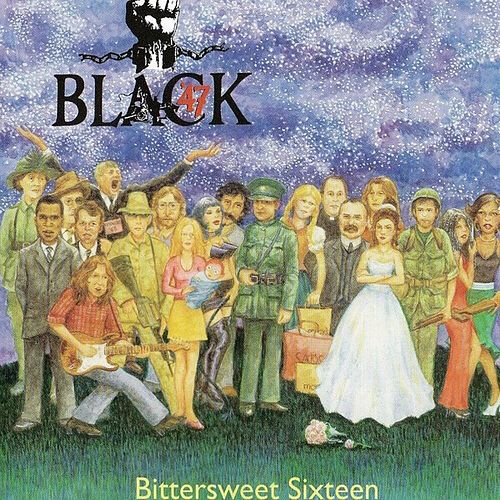 Bittersweet Sixteen by Black 47