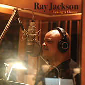 Taking a Chance by Ray jackson