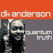 Quantum Truth de DK Anderson