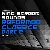 King Street Sounds Reformed Classics, Part 2 by Various Artists