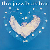 Condition Blue by The Jazz Butcher
