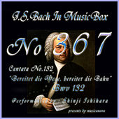 J.S.Bach:Bereitet die Wege, bereitet die Bahn, BWV 132 (Musical Box) de Shinji Ishihara