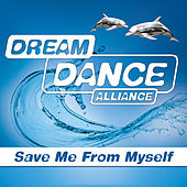 Save Me From Myself by Dream Dance Alliance