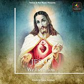 Jesus we love you von Prof. Dr. Sarvjeet Harbert
