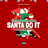 Santa Do It (For the Ho, Ho, Ho's) [feat. Plies, Jazze Pha] de Greg Street