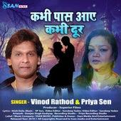Kabhi Paas Aaye abhi Dur by S. P. Sen