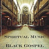 Spiritual Music - Black Gospel by Various Artists