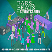 Bars & Beats in Covent Garden by Various Artists