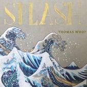 Splash by Thomas Who?