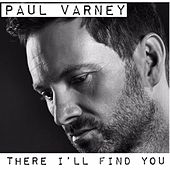 There I'll Find You by Paul Varney