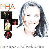 Live in Japan - The Flower Girl Jam by Meja