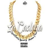 La Cadena (feat. Adan Cruz) by Derek Gooti & Figueroa