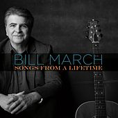Songs from a Lifetime by Bill March