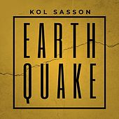 Earthquake von Kol Sasson