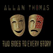 Two Sides to Every Story di Allan Thomas