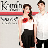 Grenade [originally by Bruno Mars] - Single by Karmin
