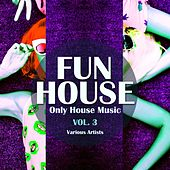 Funhouse, Vol. 3 (Only House Music) de Various Artists