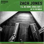 I'll Be Home (Xmas Day) / Joy to the World von Zach Jones