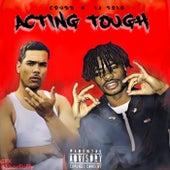 Acting Tough by CDUBB x LJ Solo