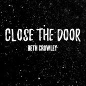 Close the Door von Beth Crowley