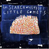 In Search Of Elusive Little Comets by Little Comets