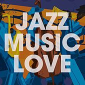 Jazz Music Love de Various Artists
