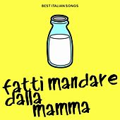 Fatti mandare dalla mamma (Best Italian Songs) de Various Artists
