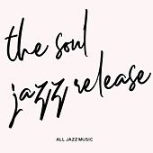 The Soul Jazz Release (All Jazz Music) de Various Artists