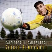 Calciatori e Cantautori di Sergio Benvenuti