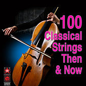 100 Classical Strings - Then & Now by Various Artists