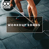 100 Greatest Workout Songs: Top Tracks for the Gym von Various Artists