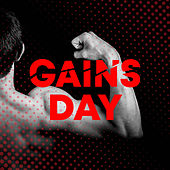 Gains Day (The Best Songs for a Big Gym Session) by Various Artists