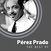 The Best of Pérez Prado von Perez Prado