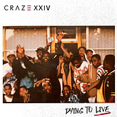 Dying to Live by Craze 24