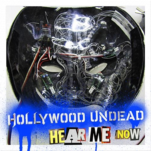 Hear Me Now by Hollywood Undead