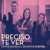 Preciso Te Ver by Cintia Alves