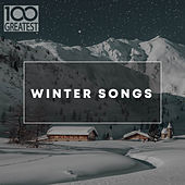 100 Greatest Winter Songs di Various Artists