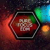 Pure Focus EDM by Various Artists