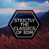 Strictly The Classics of EDM by Various Artists
