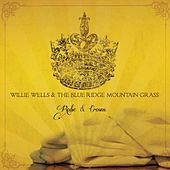 Robe & Crown von Willie Wells and the Blue Ridge Mountain Grass