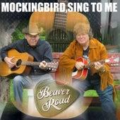 Mockingbird,Sing to Me by Beaver Road
