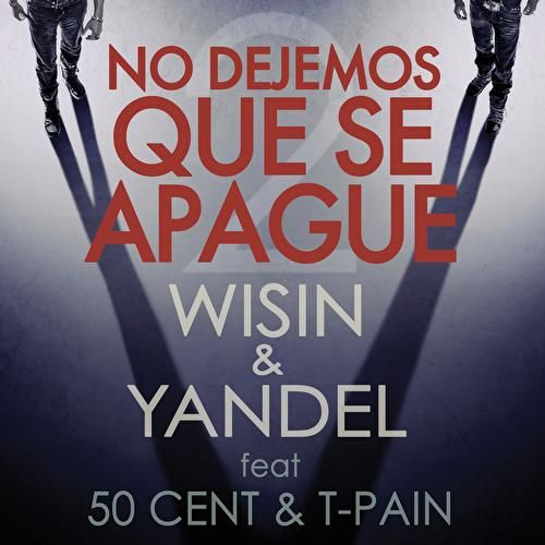 No Dejemos Que Se Apague by Wisin y Yandel