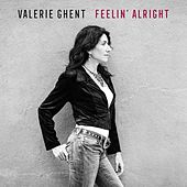 Feelin' Alright by Valerie Ghent