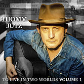 To Live in Two Worlds, Vol. 1 by Thomm Jutz