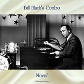 Movin' (Remastered 2020) by Bill Black's Combo
