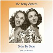 Side By Side (All Tracks Remastered) by Barry Sisters
