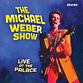 Live at the Palace by The Michael Weber Show