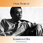 Remastered Hits (All Tracks Remastered) by Oscar Brown Jr.