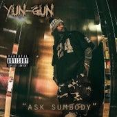 Ask Sumbody by Yun-Gun