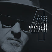 Paul Carrack Live: The Independent Years, Vol. 4 (2000 - 2020) by Paul Carrack